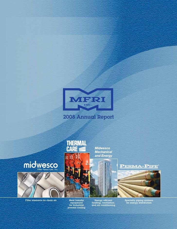 2008 Annual Report     Filter elements for clean air     Heat transfer      Energy efficient      Specialty piping systems...