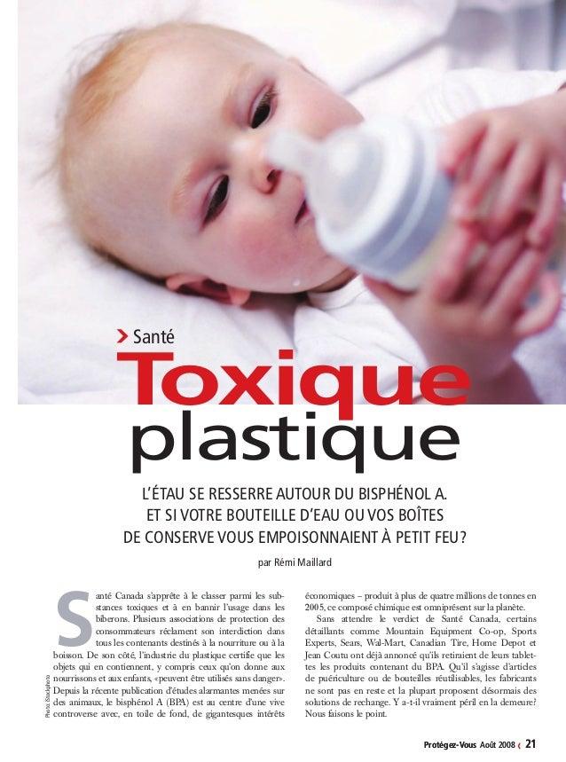 Protégez-Vous Août 2008 ‹ 21Protégez-Vous Août 2008 ‹ 21 ›Santé Toxique plastique L'étau se resserre autour du bisphén...