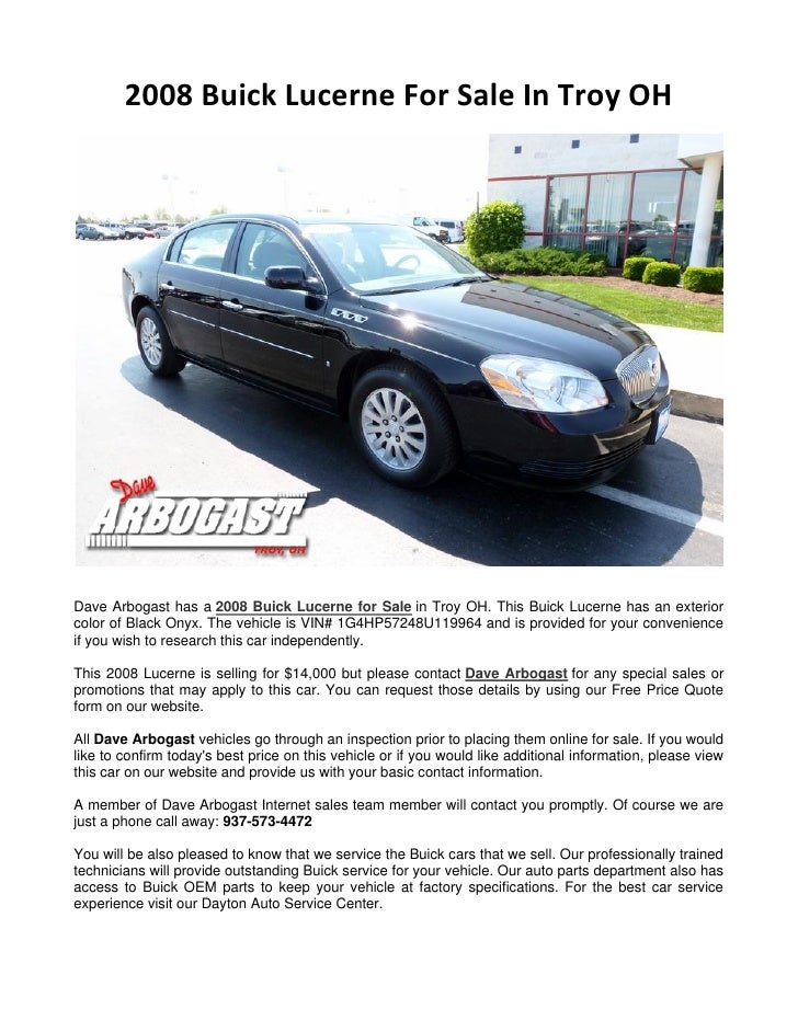 2008 Buick Lucerne For Sale In Troy OHDave Arbogast has a 2008 Buick Lucerne for Sale in Troy OH. This Buick Lucerne has a...