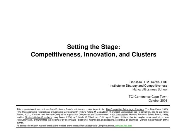 Setting the Stage:Competitiveness, Innovation, and Clusters1 Copyright 2008 © Christian KetelsChristian H. M. Ketels, PhDI...