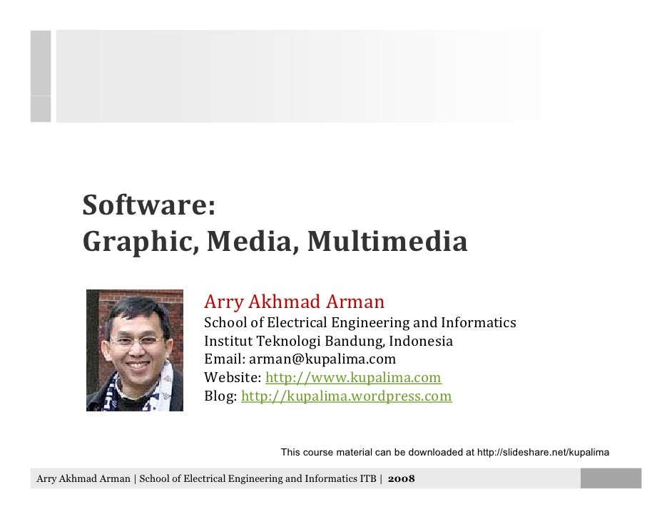 Software:          Graphic, Media, Multimedia                                    Arry Akhmad Arman                        ...