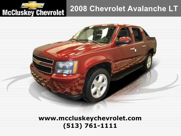 (513) 761-1111 www.mccluskeychevrolet.com 2008 Chevrolet Avalanche LT
