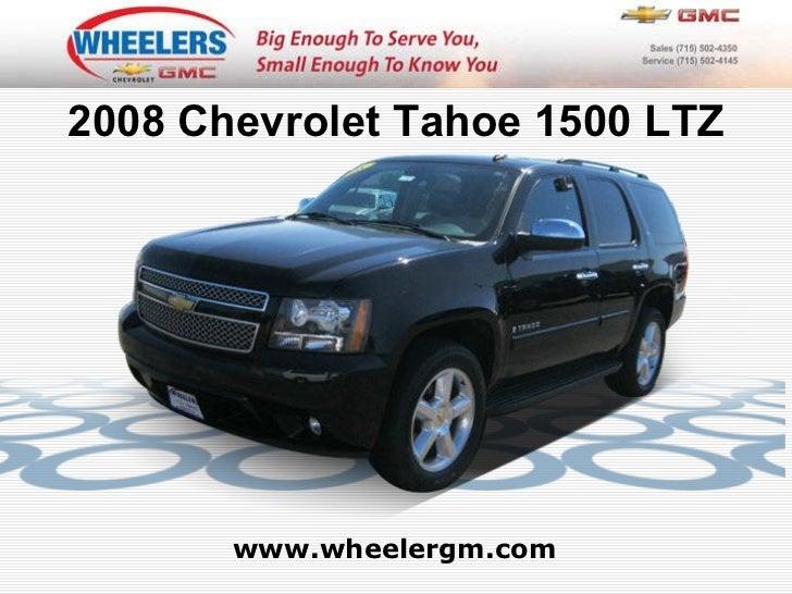 www.wheelergm.com 2008 Chevrolet Tahoe 1500 LTZ