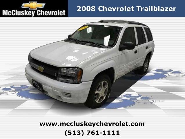 2008 Chevrolet Trailblazerwww.mccluskeychevrolet.com     (513) 761-1111