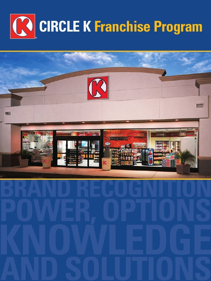 CIRCLE K Franchise Program     RAND RECOGNITION OWER, OPTIONS  NOWLEDGE AND SOLUTIONS