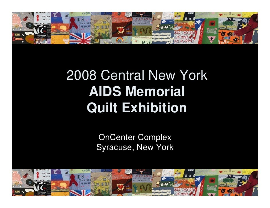 2008 Central New York    AIDS Memorial    Quilt Exhibition      OnCenter Complex     Syracuse, New York