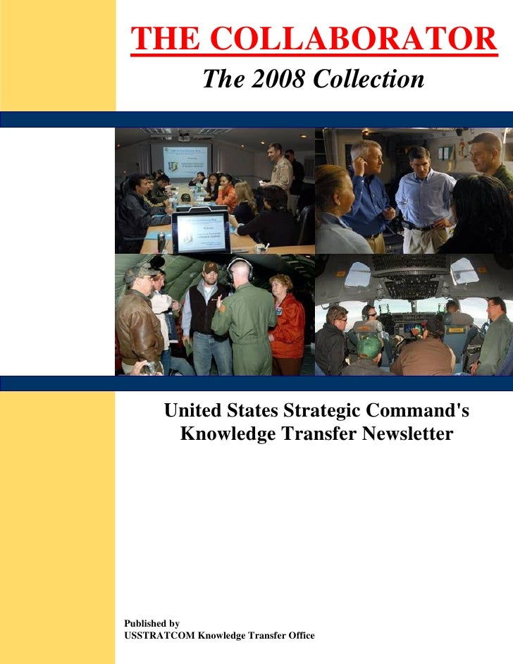 THE COLLABORATOR               The 2008 Collection            United States Strategic Command's         Knowledge Transfer...