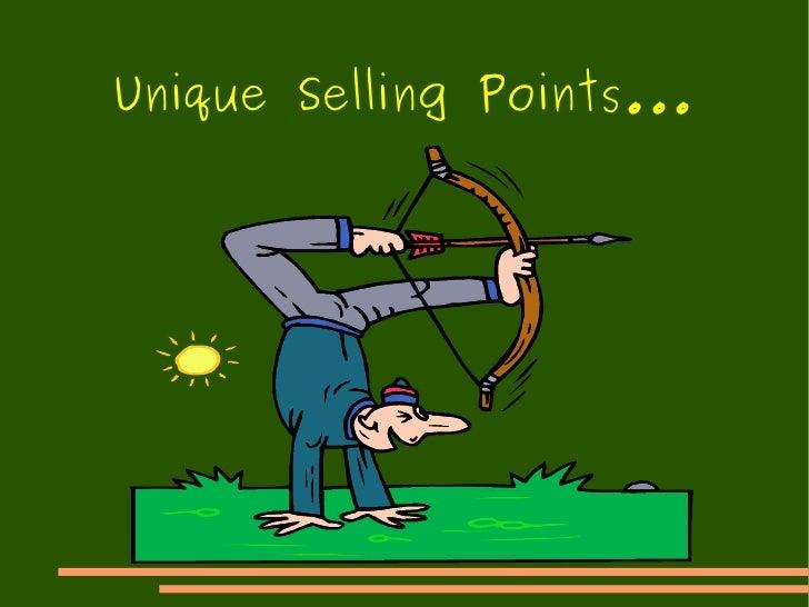 Unique Selling Points...