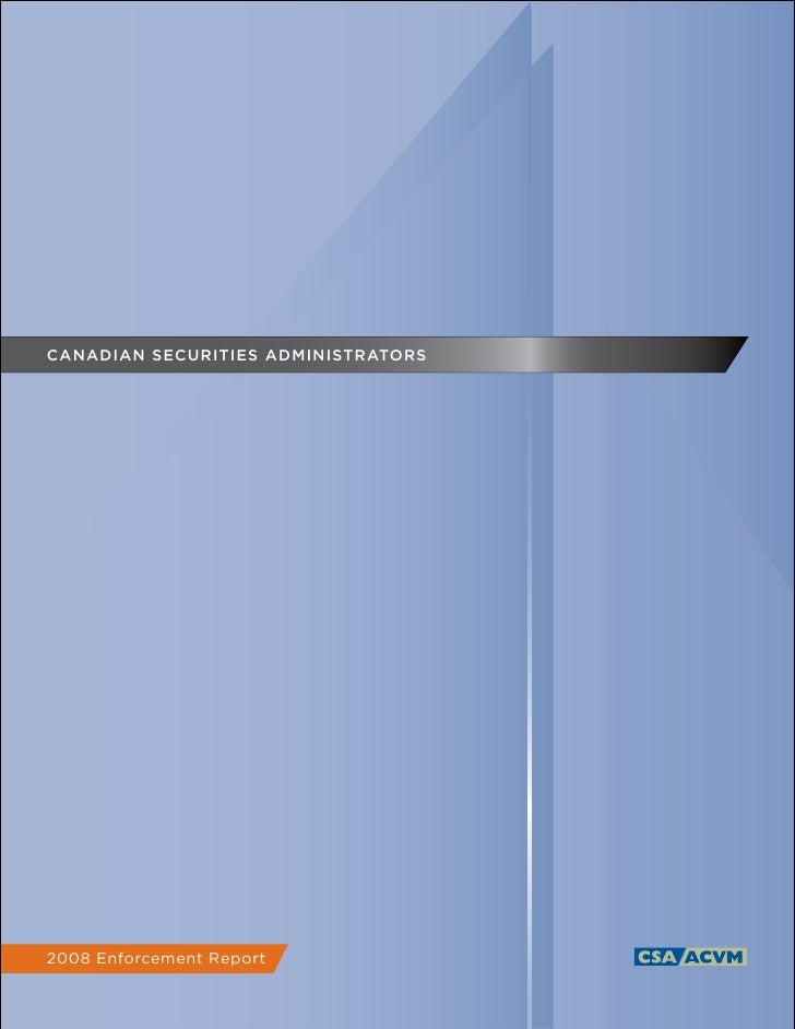 CANADIAN SECURITIES ADMINISTRATORS     2008 Enforcement Report