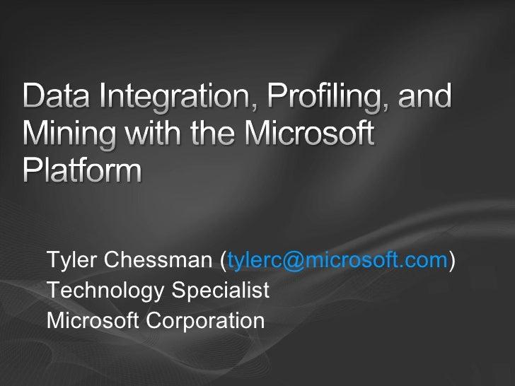 Tyler Chessman ( [email_address] )  Technology Specialist Microsoft Corporation