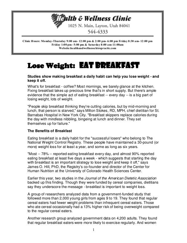 1 Lose Weight: Eat Breakfast Studies show making breakfast a daily habit can help you lose weight - and keep it off. What'...