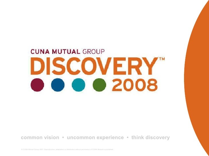 © CUNA Mutual Group 2007. Reproduction, adaptation or distribution without permission of CUNA Mutual is prohibited. common...