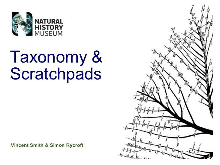 Taxonomy  Scratchpads    Vincent Smith  Simon Rycroft