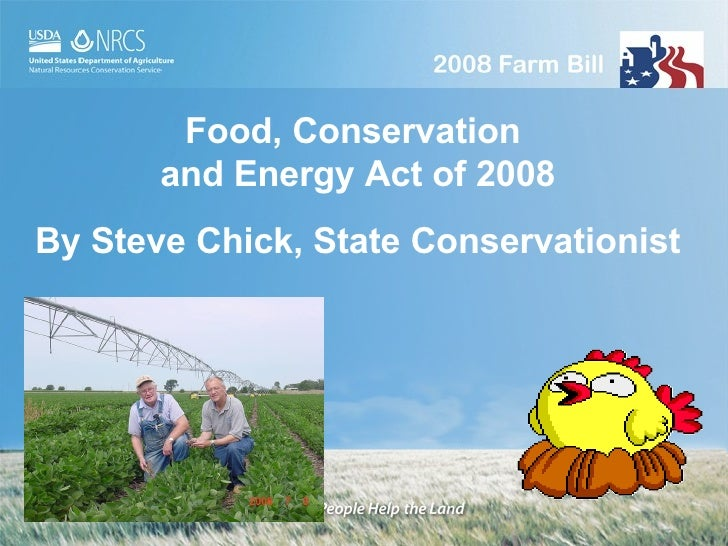 Food, Conservation  and Energy Act of 2008 By Steve Chick, State Conservationist