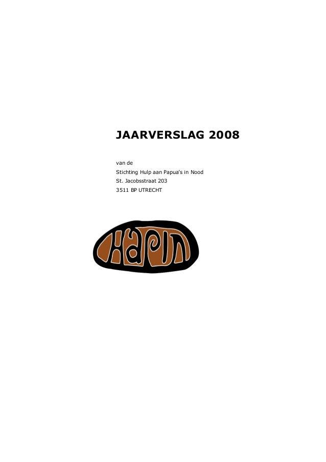 JAARVERSLAG 2008 van de Stichting Hulp aan Papua's in Nood St. Jacobsstraat 203 3511 BP UTRECHT