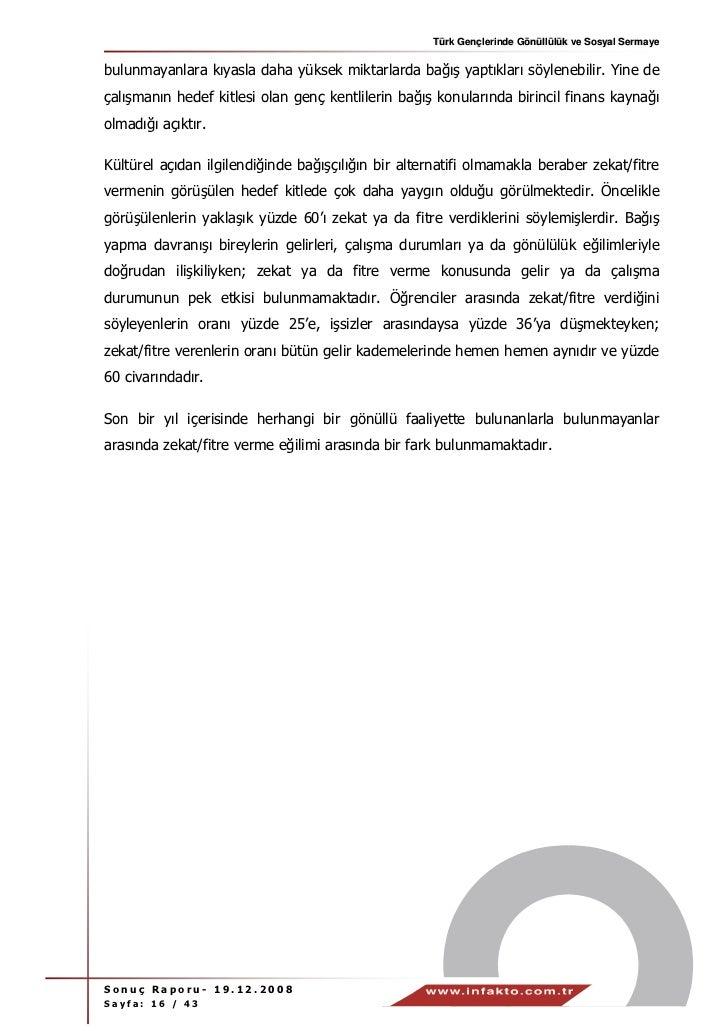 Türk Gençlerinde Gönüllülük ve Sosyal Sermayebulunmayanlara kıyasla daha yüksek miktarlarda bağış yaptıkları söylenebilir....