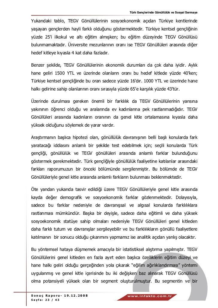 Türk Gençlerinde Gönüllülük ve Sosyal SermayeYukarıdaki tablo, TEGV Gönüllülerinin sosyoekonomik açıdan Türkiye kentlerind...