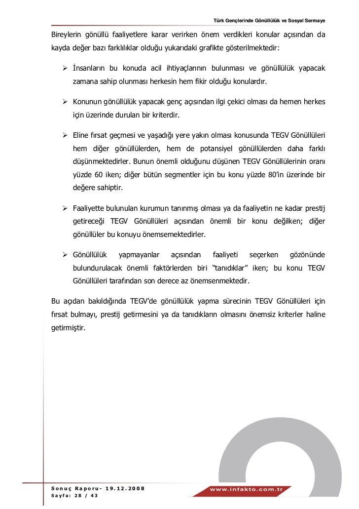 Türk Gençlerinde Gönüllülük ve Sosyal SermayeBireylerin gönüllü faaliyetlere karar verirken önem verdikleri konular açısın...