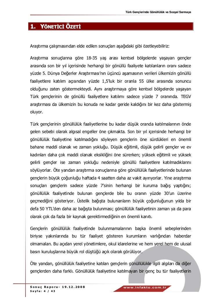 Türk Gençlerinde Gönüllülük ve Sosyal Sermaye1. YÖNET C ÖZETAraştırma çalışmasından elde edilen sonuçları aşağıdaki gibi ö...