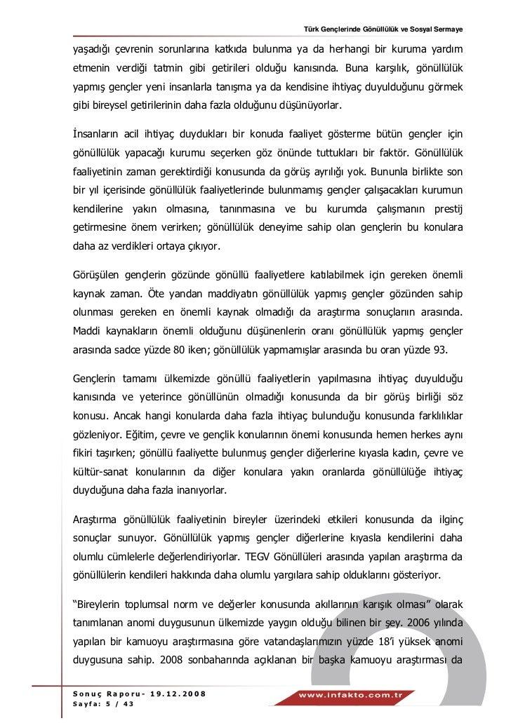 Türk Gençlerinde Gönüllülük ve Sosyal Sermayeyaşadığı çevrenin sorunlarına katkıda bulunma ya da herhangi bir kuruma yardı...