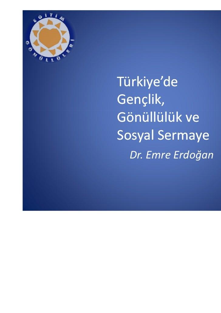Türkiye'deGençlik,Gönüllülük veSosyal Sermaye Dr. Emre Erdoğan