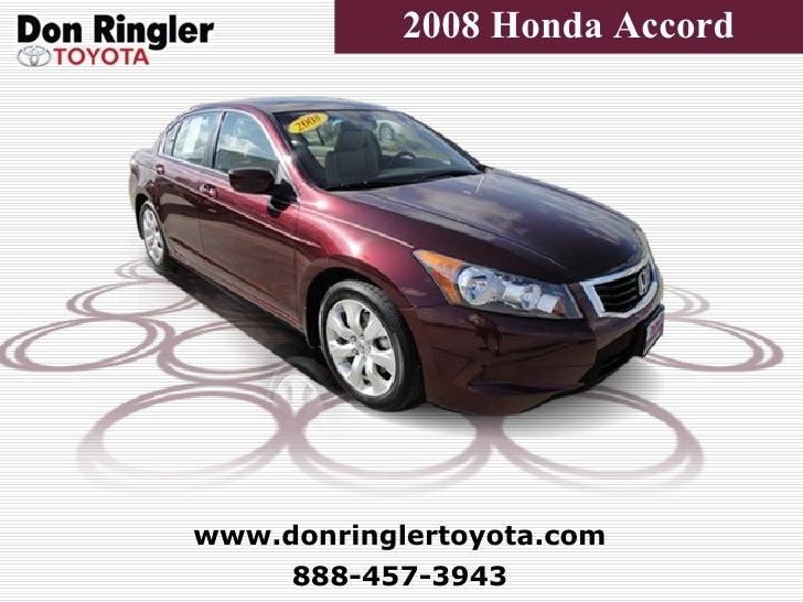 888-457-3943 www.donringlertoyota.com 2008 Honda Accord