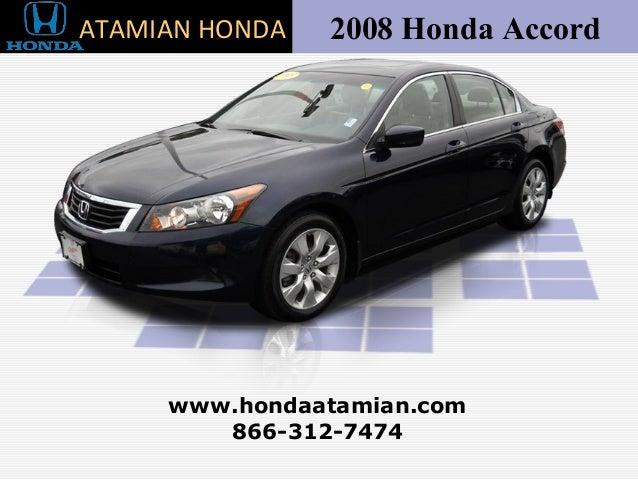 2008 Honda Accord 866-312-7474 www.hondaatamian.com ATAMIAN HONDA