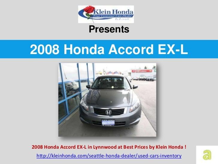 Presents2008 Honda Accord EX-L2008 Honda Accord EX-L in Lynnwood at Best Prices by Klein Honda !  http://kleinhonda.com/se...