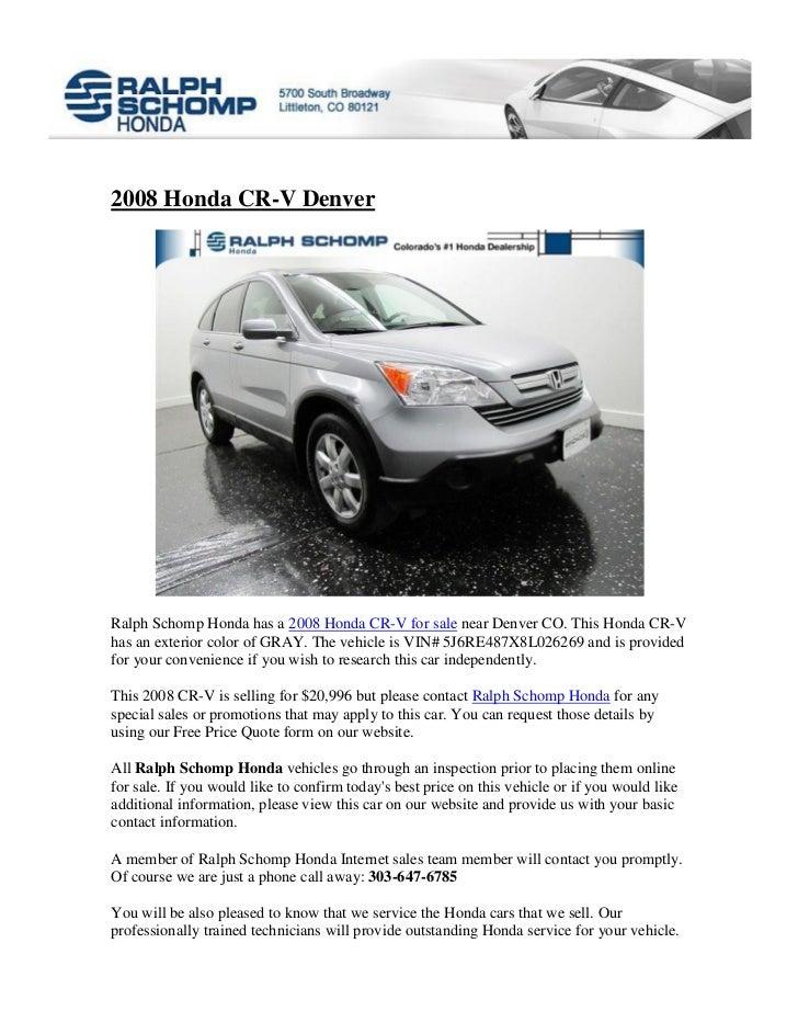 2008 Honda CR-V DenverRalph Schomp Honda has a 2008 Honda CR-V for sale near Denver CO. This Honda CR-Vhas an exterior col...