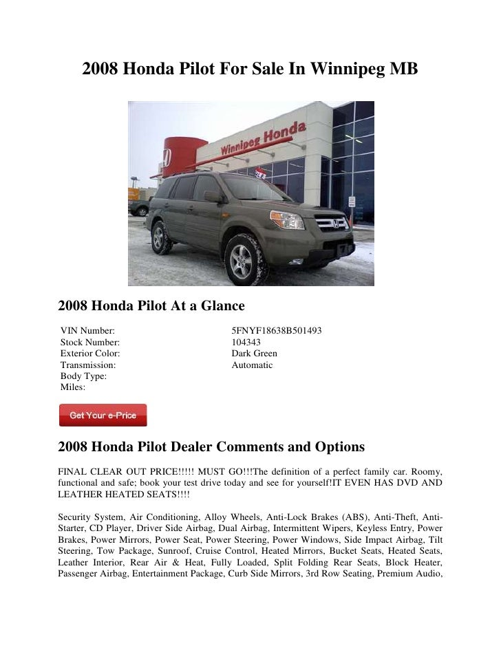 2008 Honda Pilot For Sale In Winnipeg MB2008 Honda Pilot At a GlanceVIN Number:                               5FNYF18638B5...