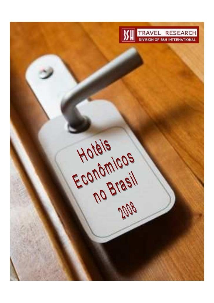 HOTÉIS ECONÔMICOS NO                     BRASIL - 2008                                                  Este relatório foi...