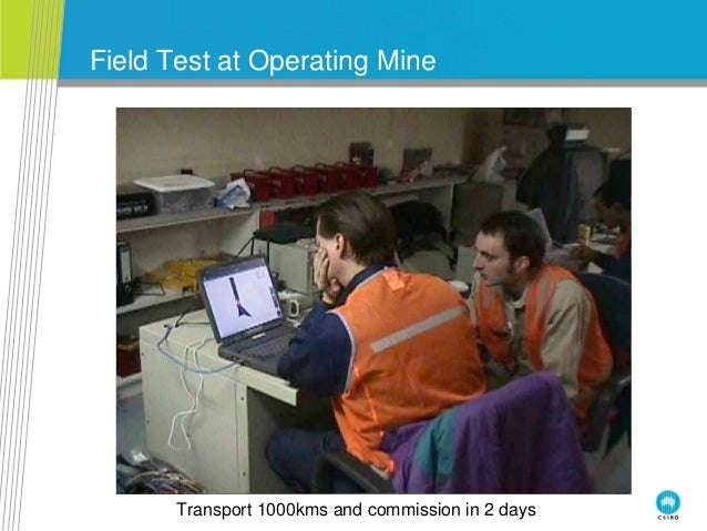 Field Test at Operating Mine Transport 1000kms and commission in 2 days