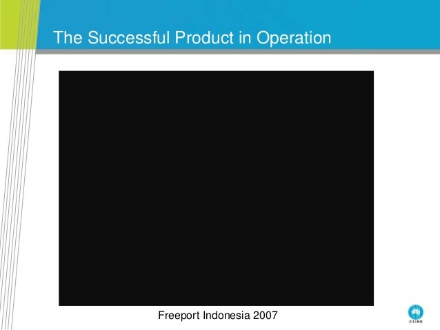 The Successful Product in Operation Freeport Indonesia 2007