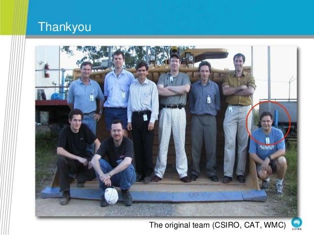 Thankyou The original team (CSIRO, CAT, WMC)