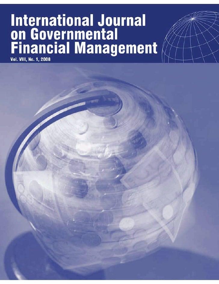 International Journal    on Governmental Financial Management                    Vol. VIII, No. 1, 2008                   ...
