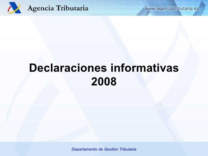 Departamento de Gestión Tributaria Declaraciones informativas 2008