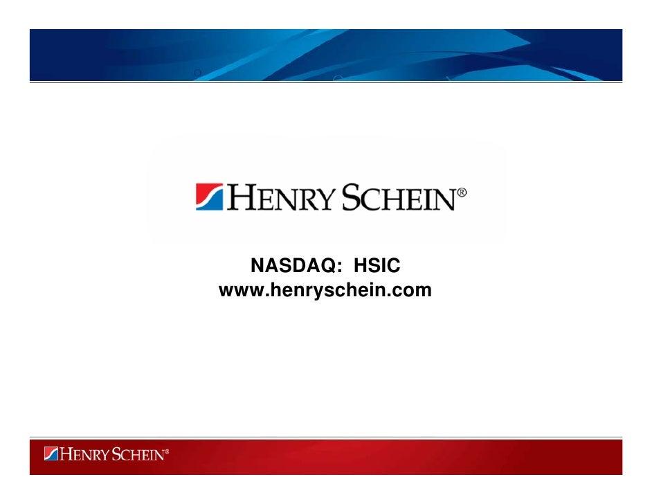 NASDAQ: HSIC www.henryschein.com ...