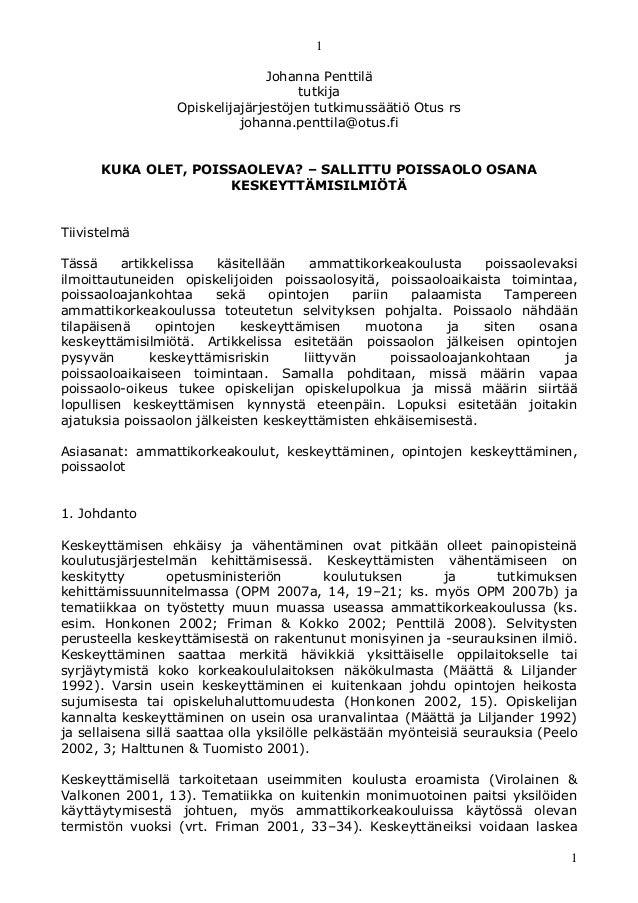1 1 Johanna Penttilä tutkija Opiskelijajärjestöjen tutkimussäätiö Otus rs johanna.penttila@otus.fi KUKA OLET, POISSAOLEVA?...