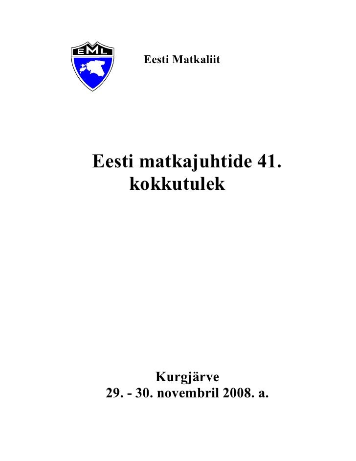 Eesti Matkaliit     Eesti matkajuhtide 41.     kokkutulek                Kurgjärve  29. - 30. novembril 2008. a.