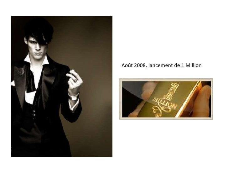 Août 2008, lancement de 1 Million