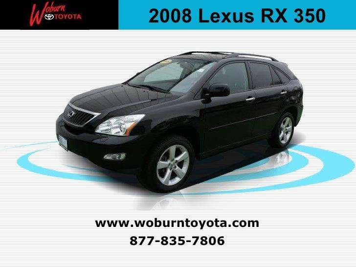 877-835-7806 www.woburntoyota.com 2008 Lexus RX 350