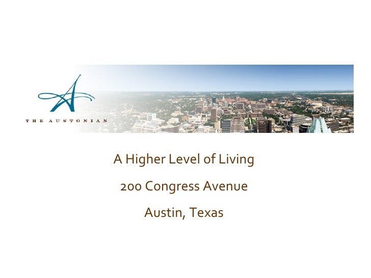 A Higher Level of Living 200 Congress Avenue Austin, Texas