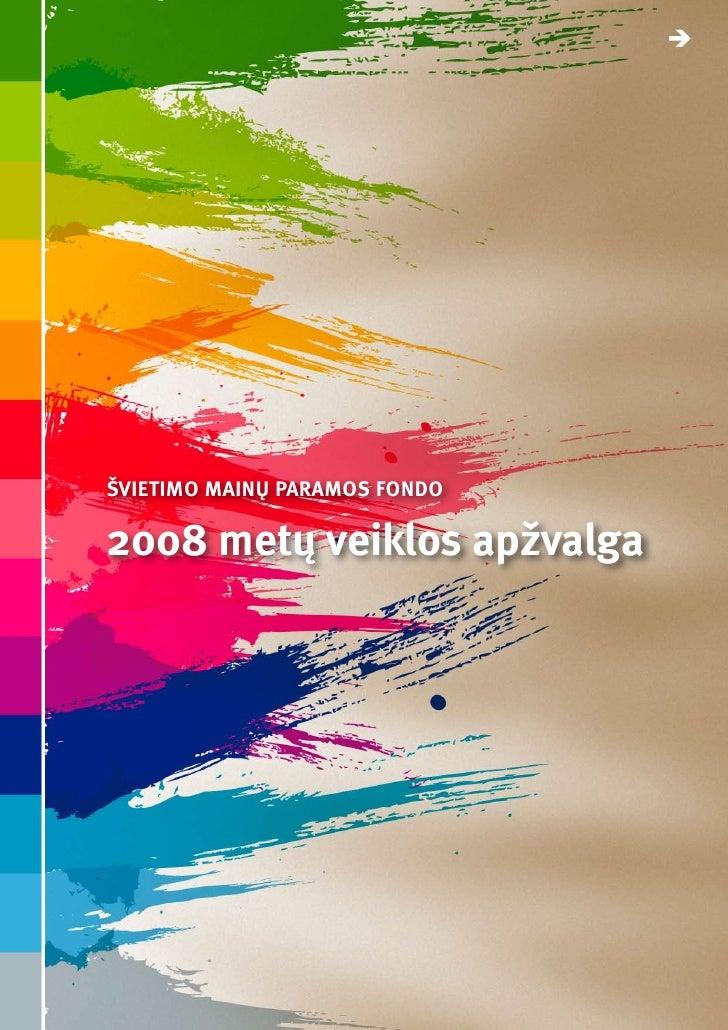 Ë     ŠVIETIMO MAINŲ PARAMOS FONDO  2008 metų veiklos apžvalga