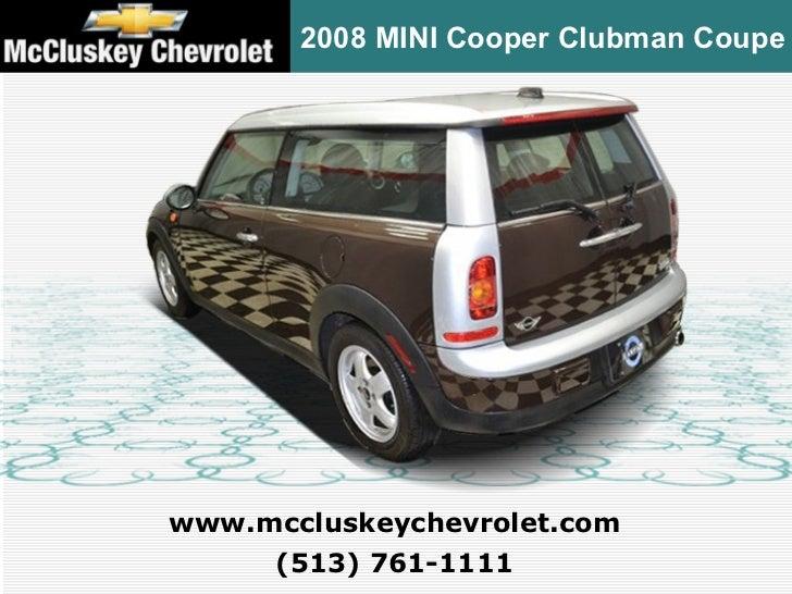 Mccluskey Chevrolet Kings Auto Mall >> Used 2008 MINI Cooper Clubman Coupe - Kings Automall Cincinnati, Ohio