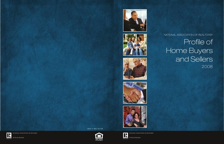 NatioNal associatioN of RealtoRs®        Profile of  Home Buyers    and sellers                          2008