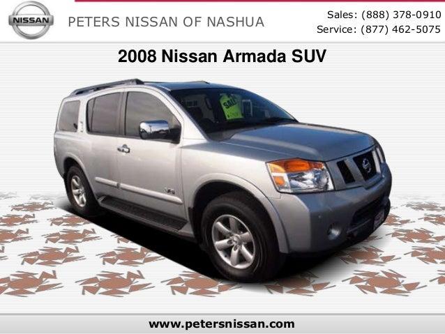 Sales: (888) 378-0910PETERS NISSAN OF NASHUA         Service: (877) 462-5075     2008 Nissan Armada SUV         www.peters...