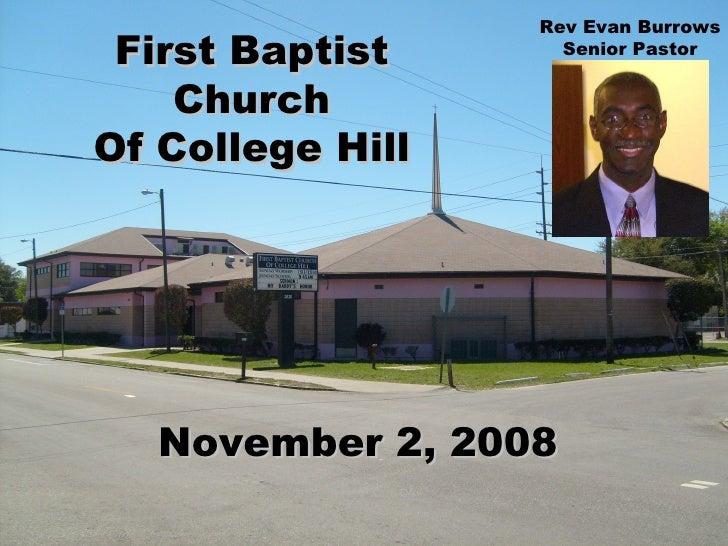 First Baptist Church Of College Hill November 2, 2008 Rev Evan Burrows Senior Pastor