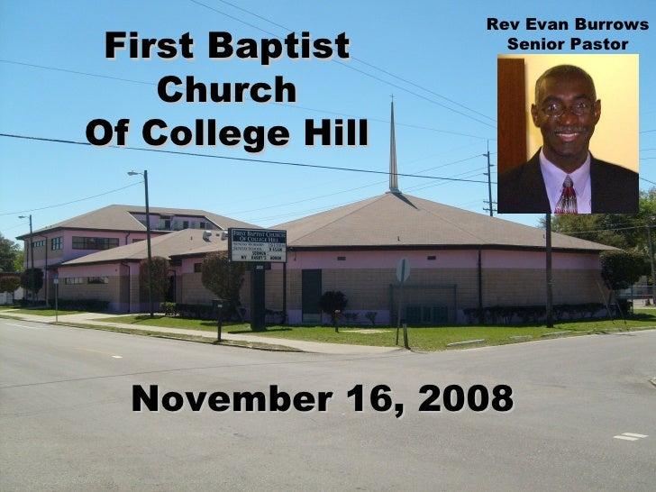 First Baptist Church Of College Hill November 16, 2008 Rev Evan Burrows Senior Pastor