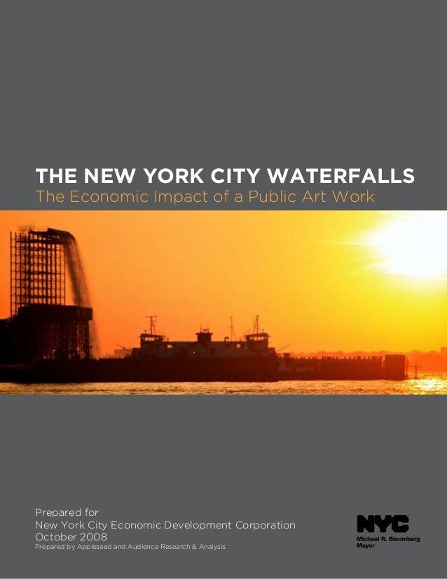 THE NEW YORK CITY WATERFALLS The Economic Impact of a Public Art Work Prepared for New York City Economic Development Corp...
