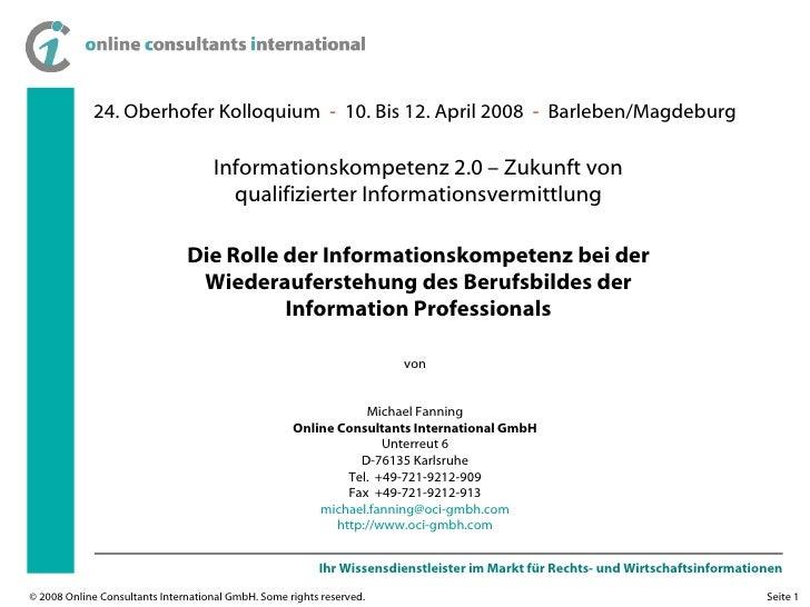 24. Oberhofer Kolloquium  -   10. Bis 12. April 2008  -   Barleben/Magdeburg Die Rolle der Informationskompetenz bei der W...